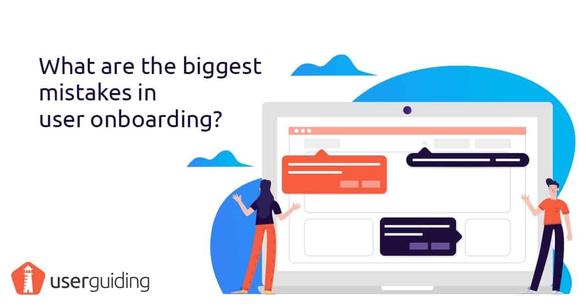 biggest mistakes user onboarding