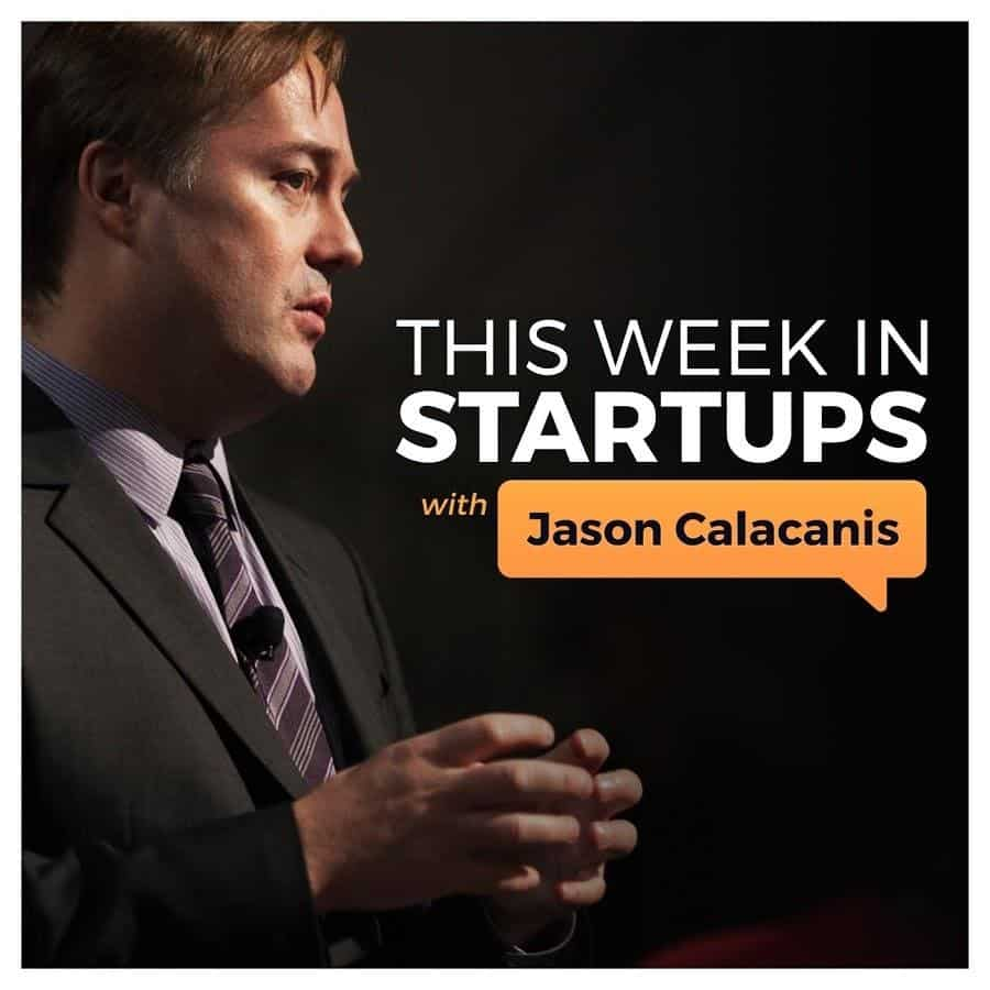 This Week in Startups - podcasts for startups and growth