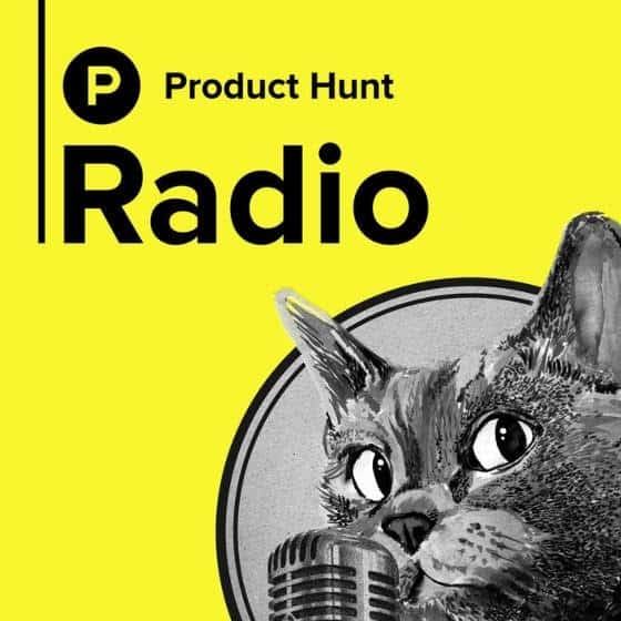 Product Hunt Radio - best podcasts for startups and growth