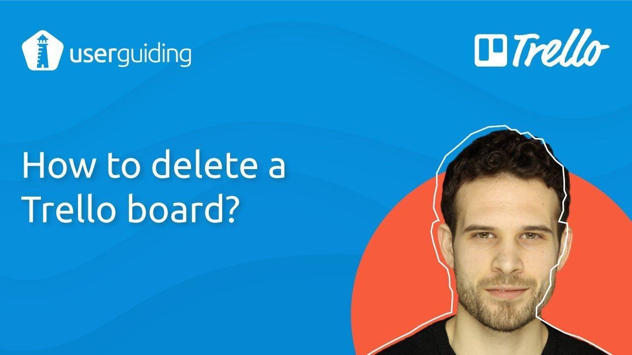 How to delete a Trello board