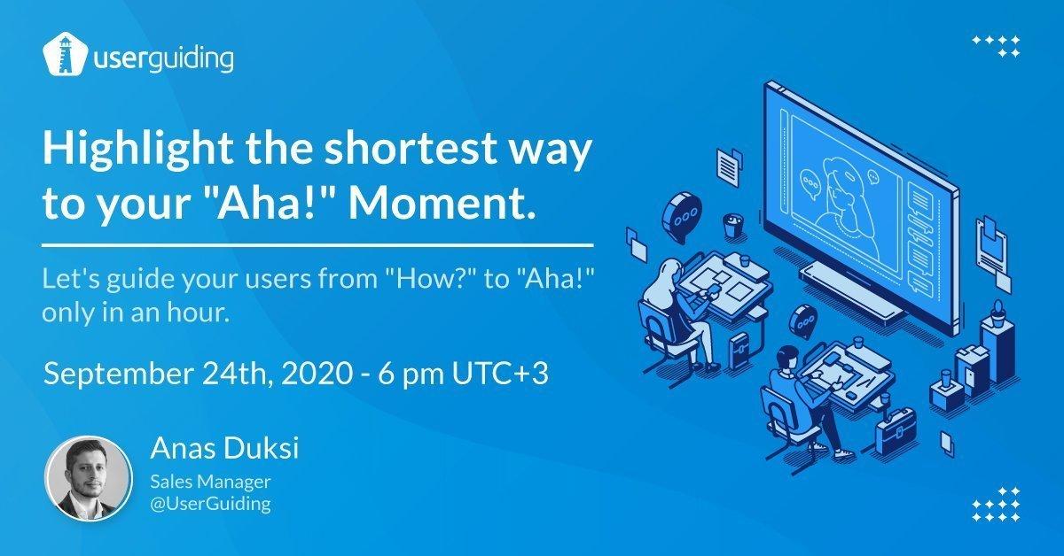 "highlight the shortest way to your ""Aha!"" Moment webinar anas duksi userguiding"
