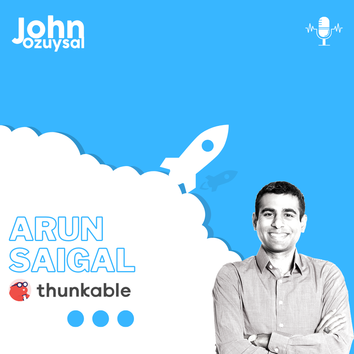 episode 3 arun saigal podcast