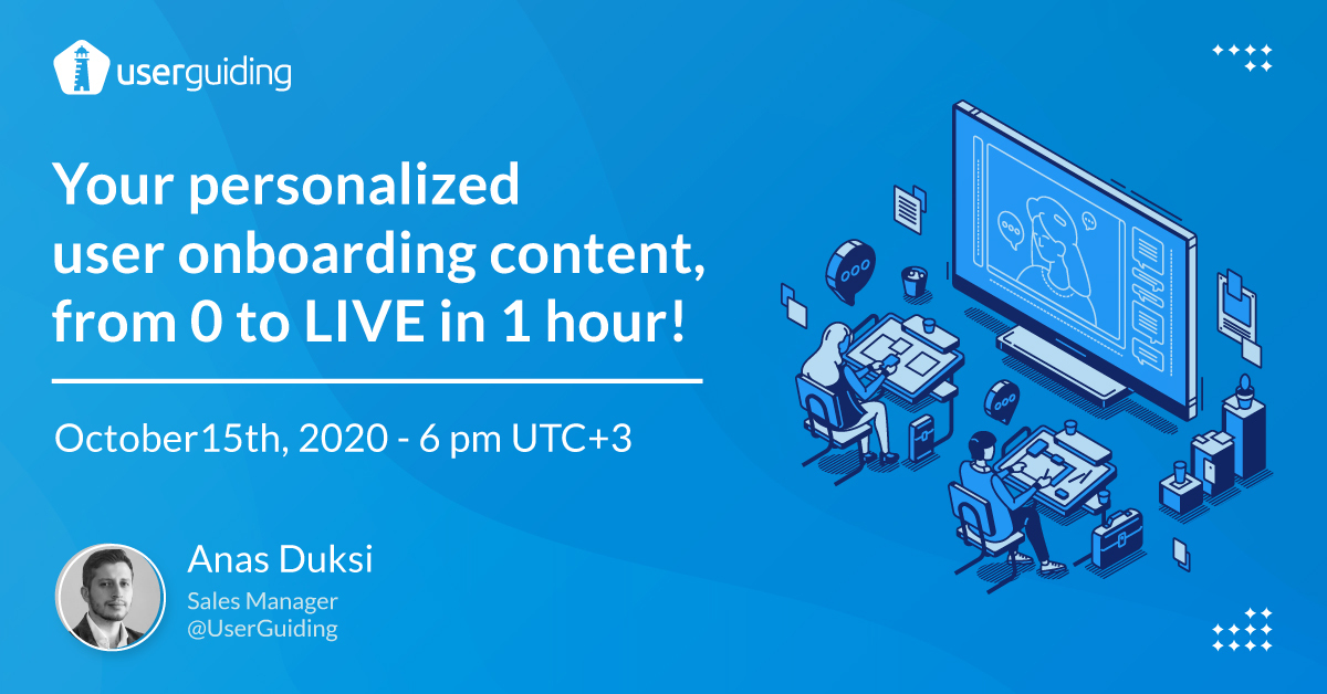your personalized user onboarding content, from 0 to LIVE in 1 hour webinar anas duksi userguiding