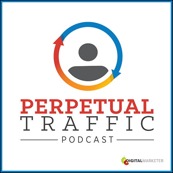 growth hacking podcasts perpetual traffic