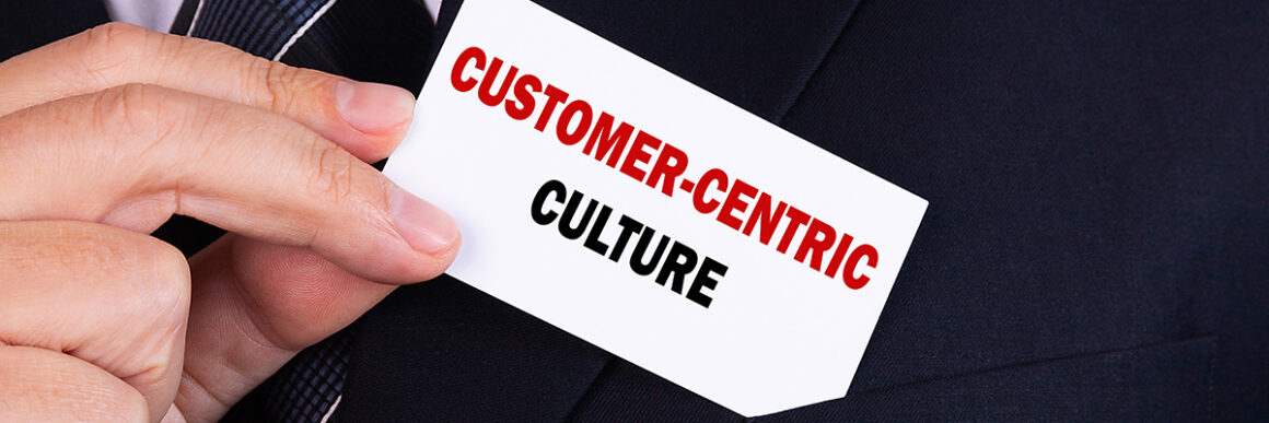 what is a customer-centric culture